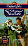 The Misguided Matchmaker (Signet Regency Romance) (0451192060) by Miller, Nadine