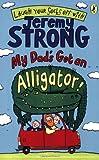 Jeremy Strong My Dad's Got an Alligator!