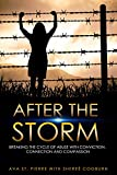 img - for After The Storm: Breaking the Cycle of Abuse with Conviction, Connection and Compassion book / textbook / text book