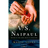 Magic Seeds ~ V. S. Naipaul