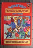 Bobby Bear Loses His Way (The Adventures of Chuck E Beaver and Friends)