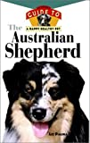 The Australian Shepherd: An Owner's Guide toa Happy Healthy Pet