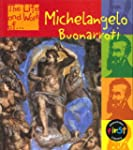 The Life and Work of Buonarroti Miche...