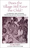 img - for Does the Village Still Raise Child: A Collaborative Study of Changing Child-Rearing and Early Education in Kenya (Suny Series, Early Childhood Education: Inquiries & Insights) book / textbook / text book