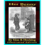 Her Benny - A Tale of Victorian Liverpool - Silas K Hocking - A Facsimile edition of the 1890 Illustrated Editiondi Silas Kitto Hocking