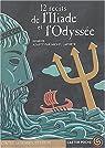 12 R�cits de l'Iliade et l'Odyss�e par Hom�re