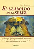 El Llamado de la selva / The Call of the Wild (987550467X) by London, Jack
