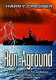 TIME TRAVEL:ACTION ADVENTURE:BATTLESHIP:PIRATE:SCIENCE FICTION: Run Aground (War Ship Navy Military): (Time traveler Swordplay and Gunslinger)
