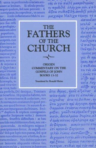 Origen : Commentary on the Gospel According to John, Books 13-32 (Fathers of the Church 89), ORIGEN , ORIGEN ; ORIGEN, RONALD E. HEINE