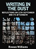 Writing in the Dust: Reflections on 11th September and its Aftermath (0340787198) by Williams, Rowan