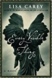 Every Visible Thing: A Novel (0066212898) by Carey, Lisa