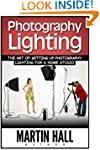 Photography Lighting: The Art of Sett...