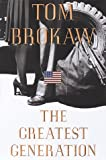 The Greatest Generation (0375502025) by Tom Brokaw