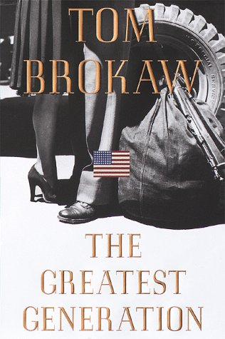 The Greatest Generation, TOM BROKAW