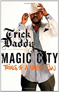 Magic City: Trials of a Native Son