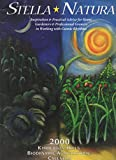 img - for Stella Natura: Inspiration & Practical Advice for Home Gardeners & Professional Growers in Working with Cosmic Rhythms: 2000 Kimberton Hills Biodynamic Agricultural Calendar book / textbook / text book