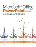 img - for Microsoft Office PowerPoint 2013: A Skills Approach, Complete book / textbook / text book