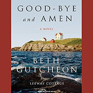 Good-bye and Amen: A Novel | [Beth Gutcheon]