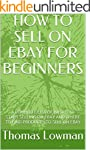 HOW TO SELL ON EBAY FOR BEGINNERS: A...