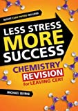 img - for Chemistry Revision for Leaving Cert (Less Stress More Success) by Michael Quirke (2007-01-01) book / textbook / text book