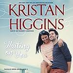 Waiting on You: Blue Heron, Book 3 | Kristan Higgins