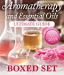 Aromatherapy and Essential Oils Ultim...