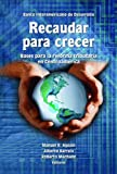 img - for Recaudar para crecer (Spanish Edition) book / textbook / text book