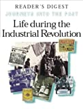 Life During the Industrial Revolution: H...