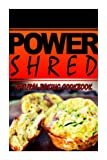 img - for Power Shred - Natural Baking Cookbook: Power Shred diet recipes and cookbook book / textbook / text book