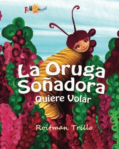 la-oruga-sonadora-quiere-volar-caterpillars-dream