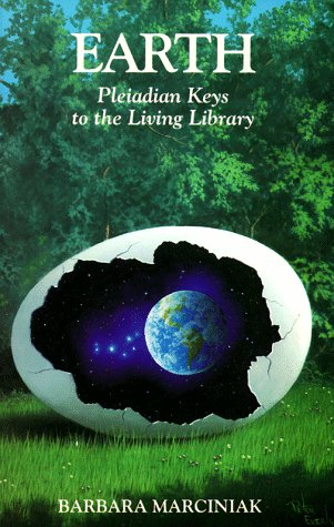 Earth : Pleiadian Keys to the Living Library, BARBARA MARCINIAK