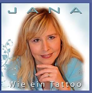 Jana - Wie ein Tattoo - Amazon.com Music