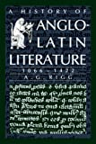 A History of Anglo-Latin Literature, 1066-1422 (0521030412) by Rigg, A. G.