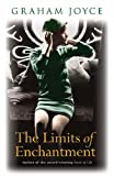 Graham Joyce The Limits of Enchantment: A Novel