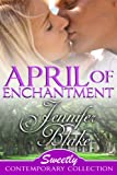 April of Enchantment (Sweetly Contemporary Collection)