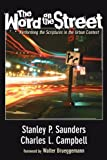 The Word on the Street: Performing the Scriptures in the Urban Context (1597528854) by Saunders, Stanley P.