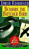 Beware the Butcher Bird (Birdwatcher Mystery) (0451191218) by Adamson, Lydia