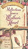 Reflections From A Mother's Heart (0849952158) by Countryman, Jack