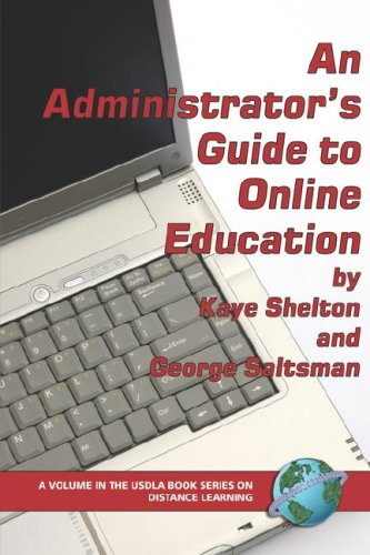 An Administrator's Guide to Online Education (PB) (USDLA...