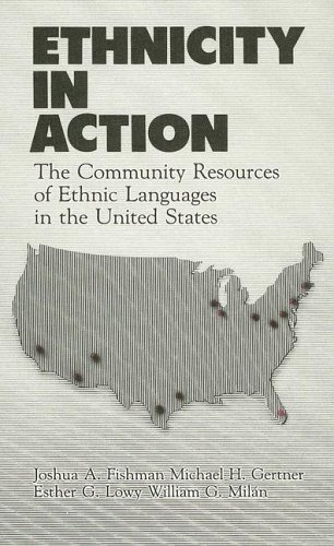 Ethnicity in Action: The Community Resources of Ethnic Languages in the United States