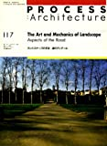 The Art and Mechanics of Landscape: Aspects of the Road (Process Architecture)