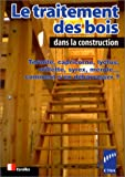 Le Traitement des bois dans la construction