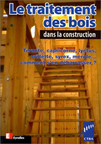 Livre le traitement des bois dans la construction for Livre construction bois