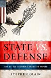 img - for [ { STATE VS. DEFENSE: THE BATTLE TO DEFINE AMERICA'S EMPIRE } ] by Glain, Stephen (AUTHOR) Nov-13-2012 [ Paperback ] book / textbook / text book