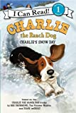 Charlie the Ranch Dog: Charlies Snow Day (I Can Read Book 1)