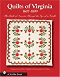 Quilts of Virginia 1607-1899: The Birth of America Through the Eye of a Needle (Schiffer Books)