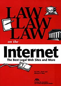 Law, Law, Law on the Internet: The Best Legal Web Sites