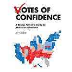 Votes of Confidence: A Young Person's Guide to American Elections | Jeff Fleischer