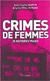 echange, troc Martin, Vital-Durand - Crimes de femmes : 25 histoires vraies
