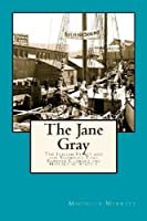 The Jane Gray: The Italian Prince and the Shipwreck That Forever Changed the History of Seattle